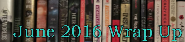 June 2016 wrap up